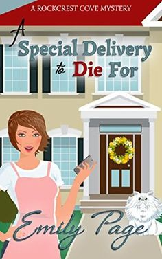 A Special Delivery To Die For (Rockcrest Cove Mystery #2) by Emily Page
