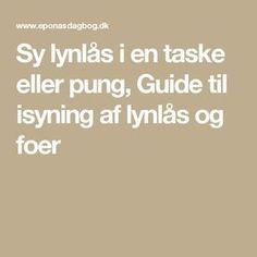 Sy lynlås i en taske eller pung, Guide til isyning af lynlås og foer Sewing Hacks, Sewing Tutorials, Sewing Projects, Sewing Tips, Sewing Techniques, Sewing Patterns Free, Needle And Thread, Needlework, Learning