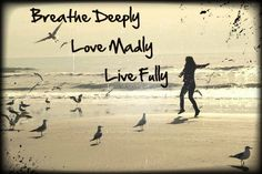 """Tattoo Ideas & Inspiration - Quotes & Sayings   """"Breathe deeply, love madly, live fully""""   #Life #Love #Quote"""
