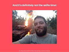 #Selfie fans, you really need to stop taking photos everywhere! #lol #crazy #onfire #carfail