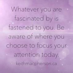 #keithmacpherson #dailyintention #focus #mindpower #thoughts #mindfulness #lawofattraction