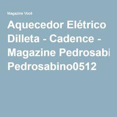 Aquecedor Elétrico Dilleta - Cadence - Magazine Pedrosabino0512