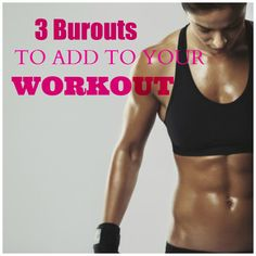 3 Burnouts To Add To Your Workout