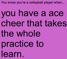 You know you're a volleyball player when... not ours(: ours is Tim Tebow and saying ace! really loud(: