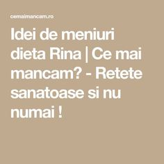 Idei de meniuri dieta Rina | Ce mai mancam? - Retete sanatoase si nu numai ! Rina Diet, Bariatric Recipes, Bariatric Food, Mai, Drinks, Health, Sport, Packing, Fitness