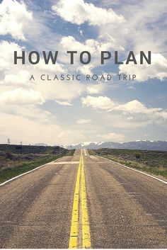Tips on how to plan a classic road trip with friends you will remember for a long time.