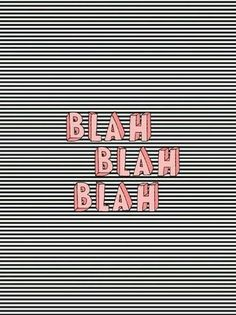 Blah, Blah, Blah is right. We are totally feeling the post holiday weekend today. But, we are up and running again! We love this striped illustrated graphic with pink typography.