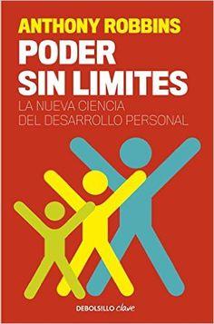 Poder sin límites: La nueva ciencia del desarrollo personal CLAVE: Amazon.es: Anthony Robbins: Libros