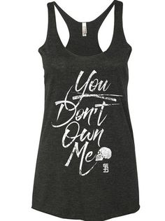 You don't own me : sassy black tank top with skull