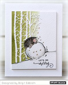 I love this little sweet hedgehog from Penny Black ! Deck the Halls Sentiment from this set Season´s Gift s Created a backgro.