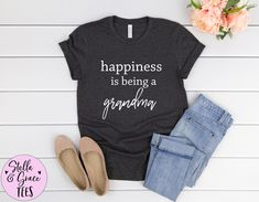 Happiness is being a Grandma Shirt, New Grandma Shirt, New Grandparent Shirt, Promoted to Grandma, Gift for Her, New Grandmother Tee