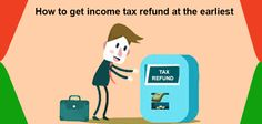 How to get income tax refund at the earliest. #incometaxrefund #incometax #taxreturn #itr More info @ http://moneydial.com/how-to-get-income-tax-refund-earliest/