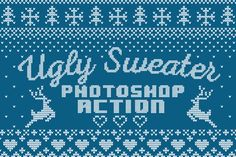 Ugly Sweater Photoshop Action by Sefgan on @creativemarket