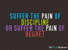 Suffer the Pain of Discipline or Suffer the Pain of Regret - Motivation - Quote
