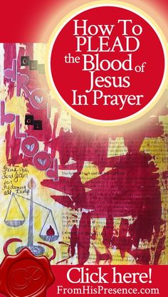 How to plead the blood of Jesus in prayer and win legal victories before the Father!