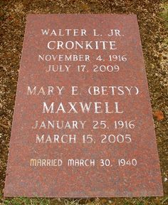 "Walter Leland Cronkite, Jr (1916 - 2009)Born in St. Joseph, Missouri on November 4, 1916. He entered the University of Texas at Austin in 1933 to study political science, economic and journalism but did not graduate. In 1940, he married Mary Elizabeth Maxwell and they had 3 children. In 1950 he accepted a broadcast job with CBS and in 1961, was named the anchor of the ""CBS Evening News"". In 1967 it became the highest rated TV news program and remained there until Cronkite's retirement in…"