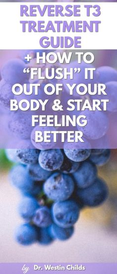 How to Flush Reverse T3 out of Your Body to Feel Better and Boost Thyroid Function