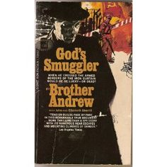 God's Smuggler - Bro Andrew is still alive and well and still going about doing God's work.