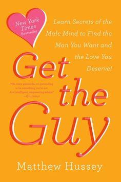 New York Times bestsellerIn his book, Get the Guy, Matthew Hussey—Cosmopolitan columnist, Today show dating expert,<...