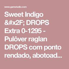 """Sweet Indigo / DROPS Extra 0-1295 - Pulôver raglan DROPS com ponto rendado, abotoado a meio da parte de trás, crochetado de cima para baixo, em """"Cotton Viscose"""". Do S ao XXXL. - Modelo gratuito de DROPS Design"""