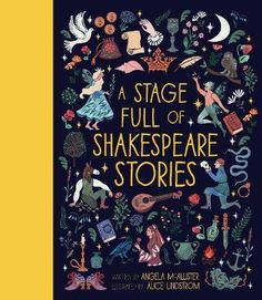 A Stage Full of Shakespeare Stories : Angela McAllister : 9781786031143 Shakespeare Stories, Dramatic Arts, Julius Caesar, Classic Literature, Book Lovers Gifts, Retelling, Childrens Books, Good Books, The Help