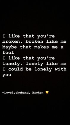 Broken song by lovelytheband Love Song Quotes, Song Lyric Quotes, Love Songs Lyrics, Mom Quotes, Music Lyrics, Music Quotes, Words Quotes, Funny Song Lyrics, Quotes To Live By