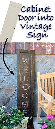 "The Kim Six Fix: ""Vintage"" Welcome Sign from an Ikea Cabinet Door. Repurpose a salvaged cabinet door into a distressed sign. Cabinet Door Crafts, Old Cabinet Doors, Ikea Cabinets, Kitchen Cabinets, Repurposed Furniture, Painted Furniture, Diy Furniture, Furniture Design, Creation Deco"