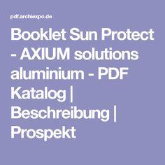 Booklet Sun Protect - AXIUM solutions aluminium - PDF Katalog | Beschreibung | Prospekt