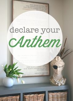 The power of choosing and declaring your anthem, do this today