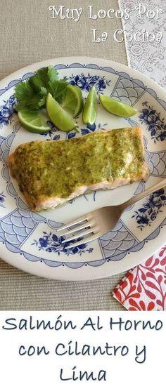 Salmón al Horno con Cilantro y Lima: Muy fácil, rápido y saludable. Pueden encontrarlo en www.muylocosporlacocina.com