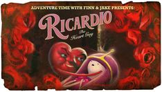 Ricardio the Heart Guy Maybe Valentine's Day Eve should be like the anti-Valentine's Day, with Ricardio as the new holiday's mascot? This Adventure Time title card was designed by Phil Rynda and. Adventure Time Season 1, Adventure Time Wiki, Adventure Time Episodes, Marceline, Adventure Time Background, Pendleton Ward, Land Of Ooo, Jake The Dogs, Time Series