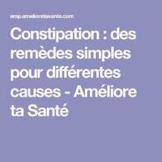 Constipation : des remèdes simples pour différentes causes - Améliore ta Santé