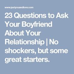 top 50 questions to ask your boyfriend