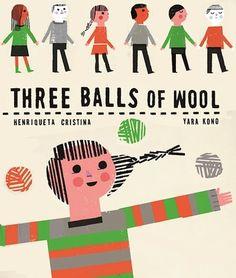 """Three Balls of Wool"", Henriqueta Cristina (ill. by Yara Kono) 2017"