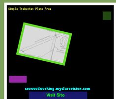 Simple Trebuchet Plans Free 154447 - Woodworking Plans and Projects!