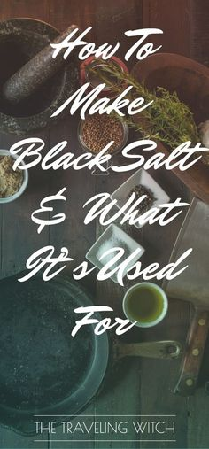How To Make Black Salt & What It's Used For // The Traveling Witch