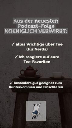Alles über Tee | Koeniglich Verwirrt #40 • Laurel Koeniger - Deutscher Podcast Slow Food, Blog, Movie Posters, Confused, Faith, Simple, Beautiful Life, Falling Asleep, Vegetarian Recipes