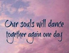 We always loved to dance together. you were a wonderful partner in dance and in life.I miss you so much Live Quotes For Him, Love Quotes, Inspirational Quotes, Faith Quotes, Motivational, Short Friendship Quotes, Miss You Mom, Love You, Missing My Husband