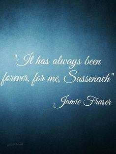 #JamieFraser quote One of my favorites.