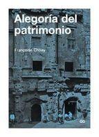 ALEGORÍA DEL PATRIMONIO. Françoise Choay. Localización: 72/CHO/ale