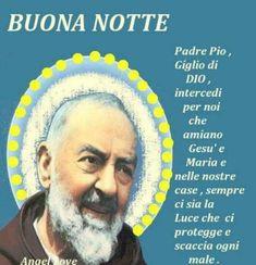 Buonanotte da Padre Pio - BuongiornoConGesu.it Virgin Mary, Carne, Good Night Msg, Italia, Pictures, Good Night, Uplifting Quotes, Blessed Virgin Mary, Blessed Mother