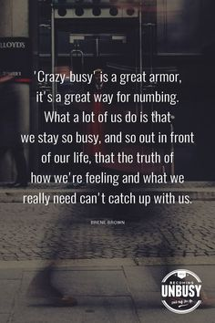 Stop glorifying busy and find your true life.