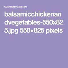 balsamicchickenandvegetables-550x825.jpg 550×825 pixels