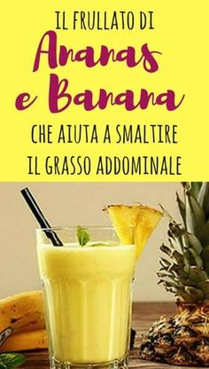 Il frullato di ananas e banana che brucia il grasso addominale e smaltisce 4 chili a settimana