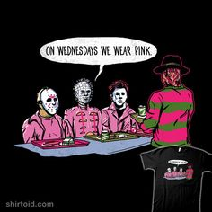 """""""On Wednesdays We Wear Pink"""" by Hillary White Jason Voorhees, Pinhead, and Michael Myers wear pink on Wednesdays like the girls from Mean Girls Horror Movies Funny, Scary Movies, Horror Movie Quotes, Horror Movie Characters, Classic Horror Movies, Comedy Movies, Halloween Horror, Halloween Art, Halloween Drawings"""