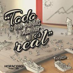"""""""Todo lo que puedas imaginar es real"""" Picasso #Frases #FraseDelDía"""
