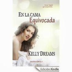 Locas del romance: EN LA CAMA EQUIVOCADA, KELLY DREAMS