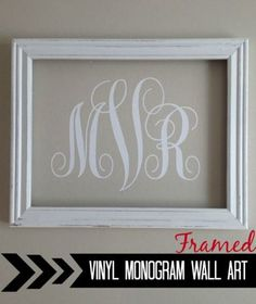 Vinyl DIY Monogram Wall Art...just frame with an empty frame. I love this easy craft project.