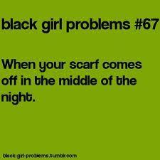 BLACK GIRL PROBLEMS!! I hate when that shit happenes smh.