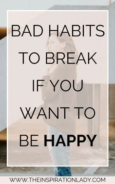 Bad Habits You Should Break If You Want To Be Happy Are any of these 11 bad habits holding you back from happiness? // Bad Habits to Break if You Want to Be Happy Stephen Covey, Affirmations Positives, Habits Of Successful People, Successful Women, Encouragement, Finding Happiness, Happiness Quotes, Good Habits, Healthy Habits